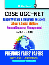 CBSE-UGC-NET: Labour Welfare & Industrial Relations/Labour & Social Welfare/Human Resource Mgt.: Previous Years' Papers (Sol.)