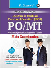 IBPS - PO/MT: Probationary Officers/Management Trainees (CWE) Main Exam Guide