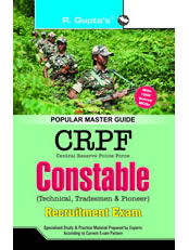 CRPF: Constable (Technician/Tradesman/Pioneer) Recruitment Exam Guide