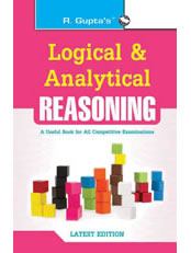 Logical and Analytical Reasoning: Useful for All Competitive Exams
