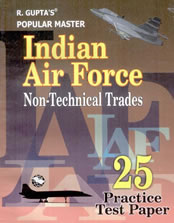 Indian Air Force: Non Technical Trades 25 Practice Test Papers
