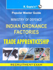 Ministry of Defence: Indian Ordnance Factories Trade Apprenticeship Exam Guide