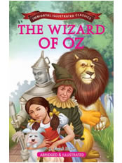 IMMORTAL ILLUSTRATED CLASSICS : THE WIZARD OF OZ
