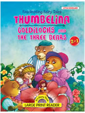 FASCINATING FAIRY TALES-Thumbelina &Goldilocks and Three Bears